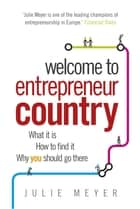 Welcome to Entrepreneur Country ebook by Julie Meyer