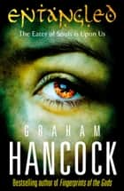 ebook Entangled de Graham Hancock