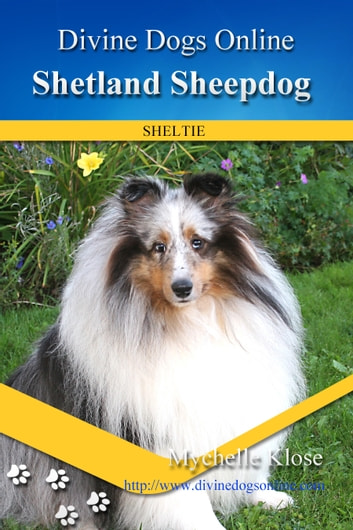 Shetland Sheepdog - Sheltie ebook by Mychelle Klose