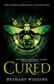 Cured - A Stung Novel ebook by Bethany Wiggins