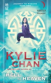 Hell to Heaven - Journey to Wudang: Book Two ebook by Kylie Chan