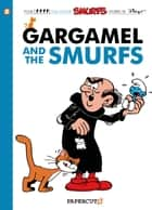 The Smurfs #9: Gargamel and the Smurfs ebook by Peyo, Gos, Yvan Delporte,...