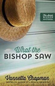 What the Bishop Saw ebook by Vannetta Chapman