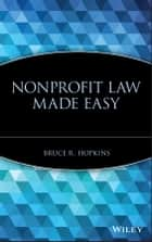 Nonprofit Law Made Easy ebook by Bruce R. Hopkins