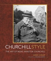 Churchill Style - The Art of Being Winston Churchill ebook by Barry Singer