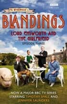 Blandings: Lord Emsworth and the Girlfriend - (Episode 3) ebook by P.G. Wodehouse