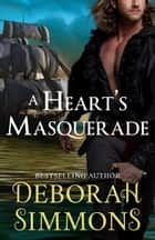 A Heart's Masquerade ebook by Deborah Simmons