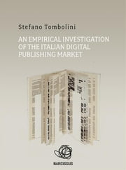 An empirical investigation of the Italian digital publishing market ebook by Stefano Tombolini