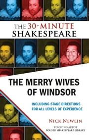 The Merry Wives of Windsor: The 30-Minute Shakespeare ebook by Nick Newlin,William Shakespeare