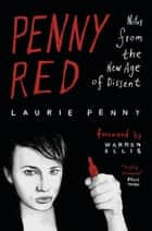 Penny Red - Notes from the New Age of Dissent ebook by Laurie Penny