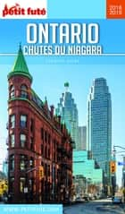 ONTARIO - CHUTES DU NIAGARA 2018/2019 Petit Futé ebook by Dominique Auzias, Jean-Paul Labourdette