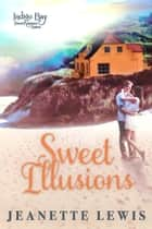 Sweet Illusions ebook by Jeanette Lewis, Indigo Bay