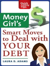 Money Girl's Smart Moves to Deal with Your Debt ebook by Laura D. Adams