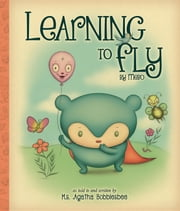 Learning to Fly - By Mebo ebook by Agatha Bobblesbee