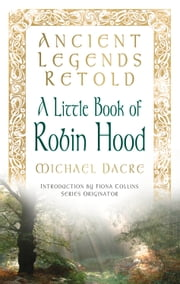 Little Book of Robin Hood ebook by Michael Dacre,Fiona Collins