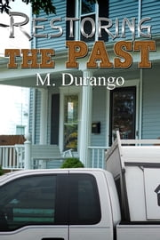 Restoring the Past ebook by M Durango