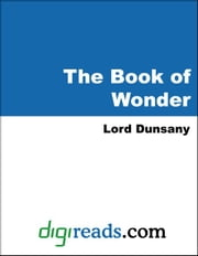 The Book of Wonder ebook by Dunsany, Lord Edward John