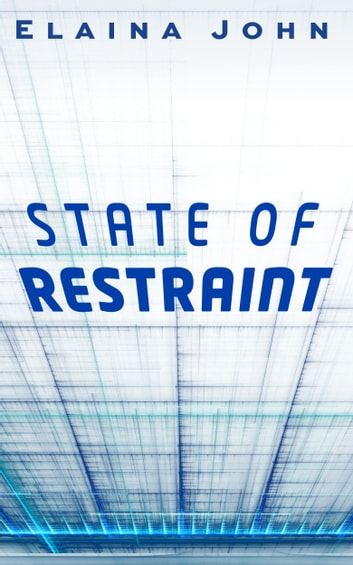 State of Restraint ebook by Elaina John