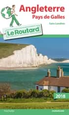 Guide du Routard Angleterre Pays de Galles 2018 - (Sans Londres) ebook by Collectif