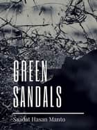 Green Sandals - (Penguin Petit) ebook by Saadat Hasan Manto