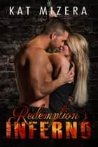 Redemption's Inferno (Inferno Book 3) ebook by Kat Mizera