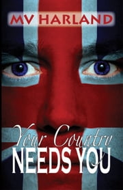 Your Country Needs You ebook by M V Harland