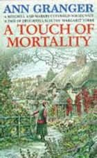A Touch of Mortality (Mitchell & Markby 9) - A cosy English village whodunit of wit and warmth ebook by Ann Granger