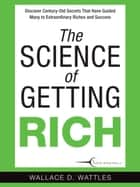 The Science of Getting Rich ebook by Wallace D. Wattles, Katherine Hurst, Katherine Hurst