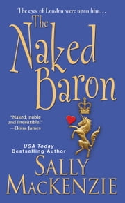 The Naked Baron ebook by Sally MacKenzie