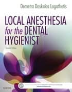 Local Anesthesia for the Dental Hygienist ebook by Demetra D. Logothetis