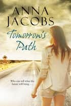 Tomorrow's Path ebook by Anna Jacobs
