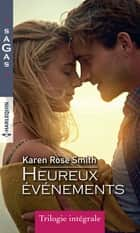 Heureux événements - Inavouable tentation - Quand l'amour sonne à la porte - Au nom de son fils ebook by Karen Rose Smith