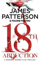 18th Abduction - Two mind-twisting cases collide (Women's Murder Club 18) ebook by James Patterson