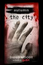 Autumn: The City ebook by David Moody