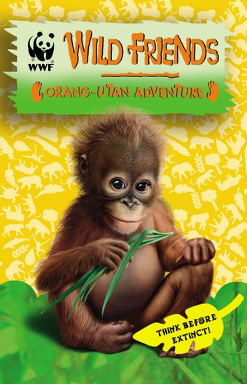 WWF Wild Friends: Orang-utan Adventure - Book 6 ebook by RHCP