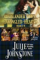 Highlander Vows: Entangled Hearts Books 1-4 ebook by Julie Johnstone