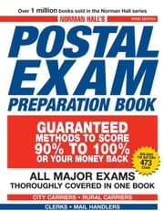 Norman Hall's Postal Exam Preparation Book: Everything You Need to Know... All Major Exams Thoroughly Covered in One Book ebook by Norman Hall