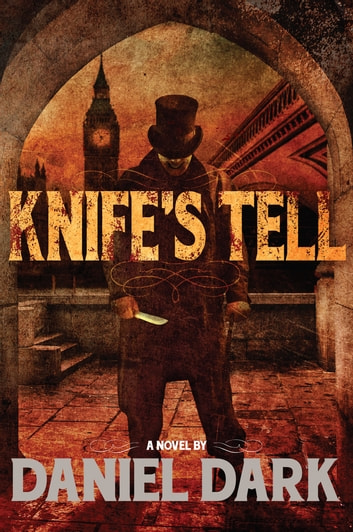 Knife's Tell ebook by Daniel Dark