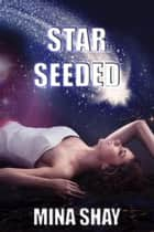 Star Seeded ebook by Mina Shay