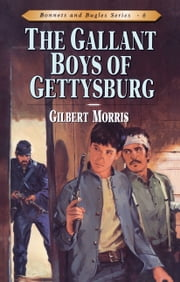 The Gallant Boys of Gettysburg ebook by Gilbert L Morris