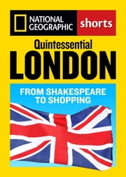 Quintessential London - From Shakespeare to Shopping ebook by Barbara Noe Kennedy,Sara Calian