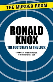 The Footsteps at the Lock ebook by Ronald Knox