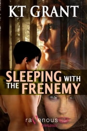 Sleeping with the Frenemy ebook by KT Grant