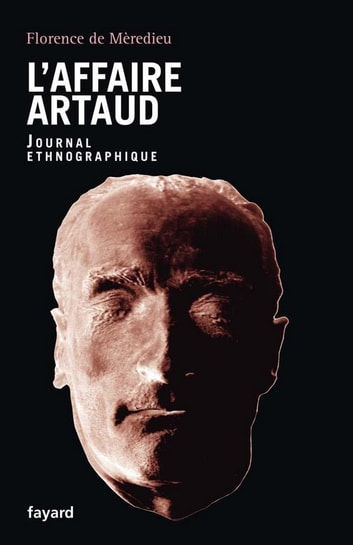 L'Affaire Artaud - Journal ethnographique ebook by Florence de Mèredieu