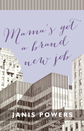 Mama's Got a Brand New Job ebook by Janis Powers