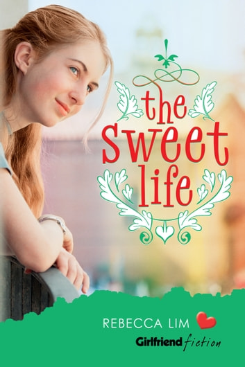 The Sweet Life ebook by Rebecca Lim