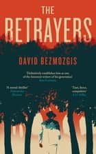 The Betrayers eBook by David Bezmozgis
