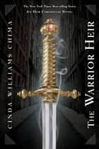 The Warrior Heir ebook by Cinda Williams Chima