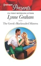 The Greek's Blackmailed Mistress ekitaplar by Lynne Graham