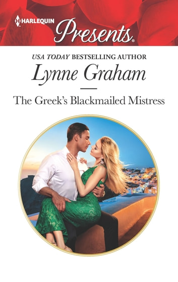 The Greek's Blackmailed Mistress 電子書 by Lynne Graham